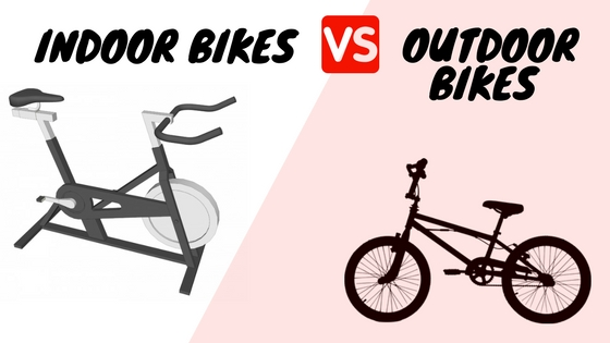 outdoor vs indoor bikes